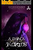 A Dança dos Mortos (As Crônicas da Aurora Livro 2)