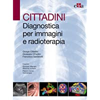 Cittadini. Diagnostica per immagini e radioterapia. Ediz. illustrata
