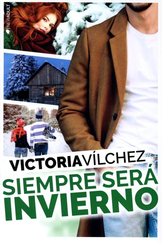 Siempre será invierno (NEW ADULT): Amazon.es: Vílchez, Victoria ...
