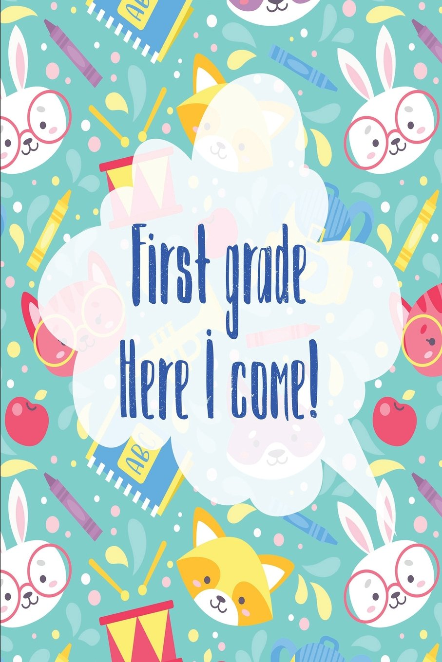 First Grade Here I Come: Awesome Composition Notebook; Cool Journal; Back to School; Wide Ruled Blank Lined for Students, Kids, Grade School or Class ... PAGES!) ((Cute Pattern Composition Books)) pdf