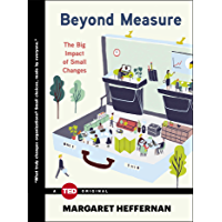 Beyond Measure: The Big Impact of Small Changes (TED Books) (English Edition)