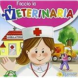Faccio la veterinaria. Libro puzzle