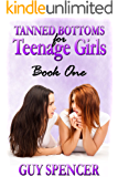 Tanned Bottoms for Teenage Girls: Book One (English Edition)