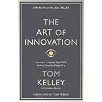 Kelley, T: Art Of Innovation: Lessons in Creativity from IDEO, America's Leading Design Firm