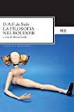 La filosofia nel boudoir o i precettori morali (Italian Edition)