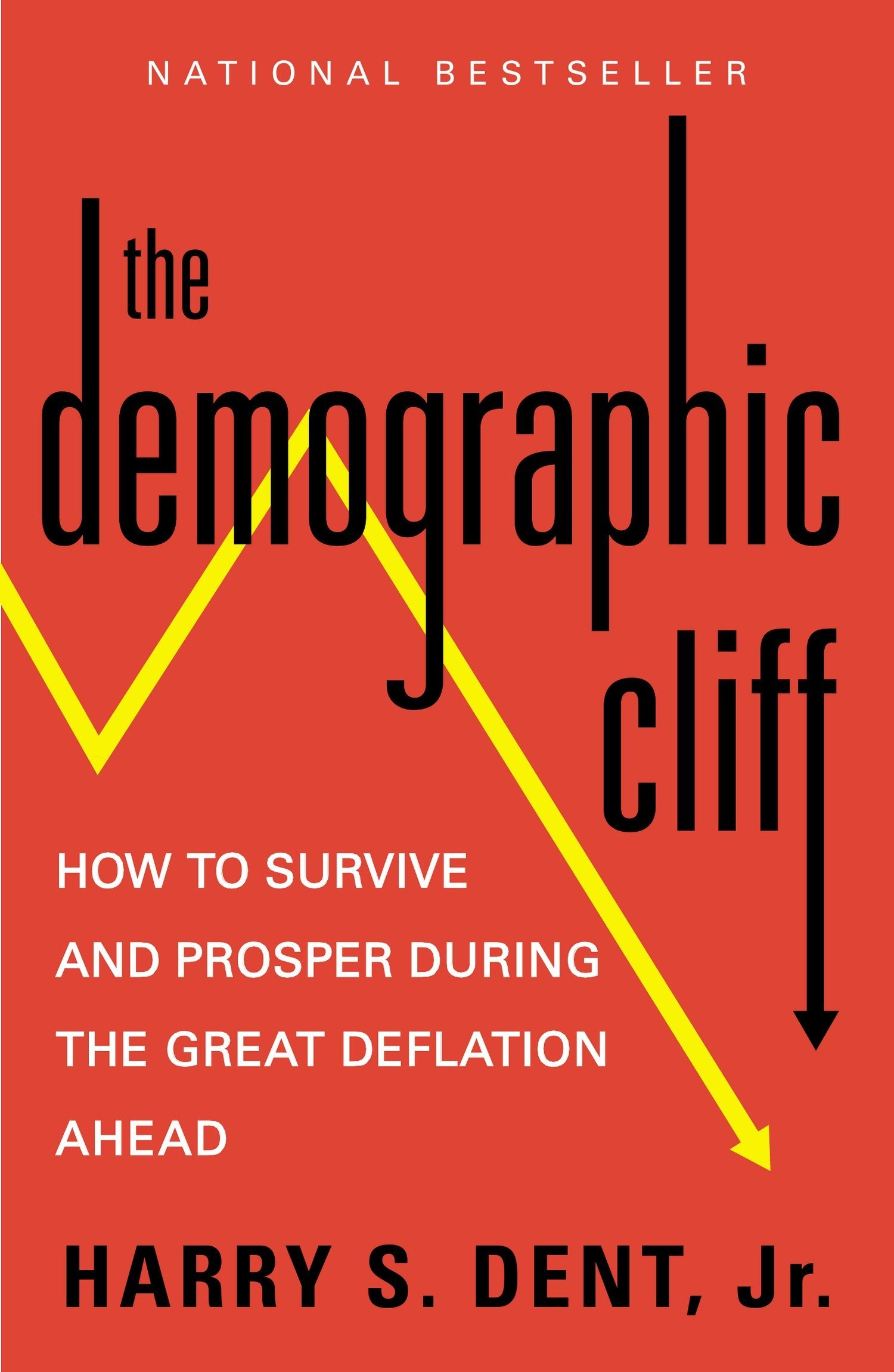 The Demographic Cliff: How to Survive and Prosper During the Great