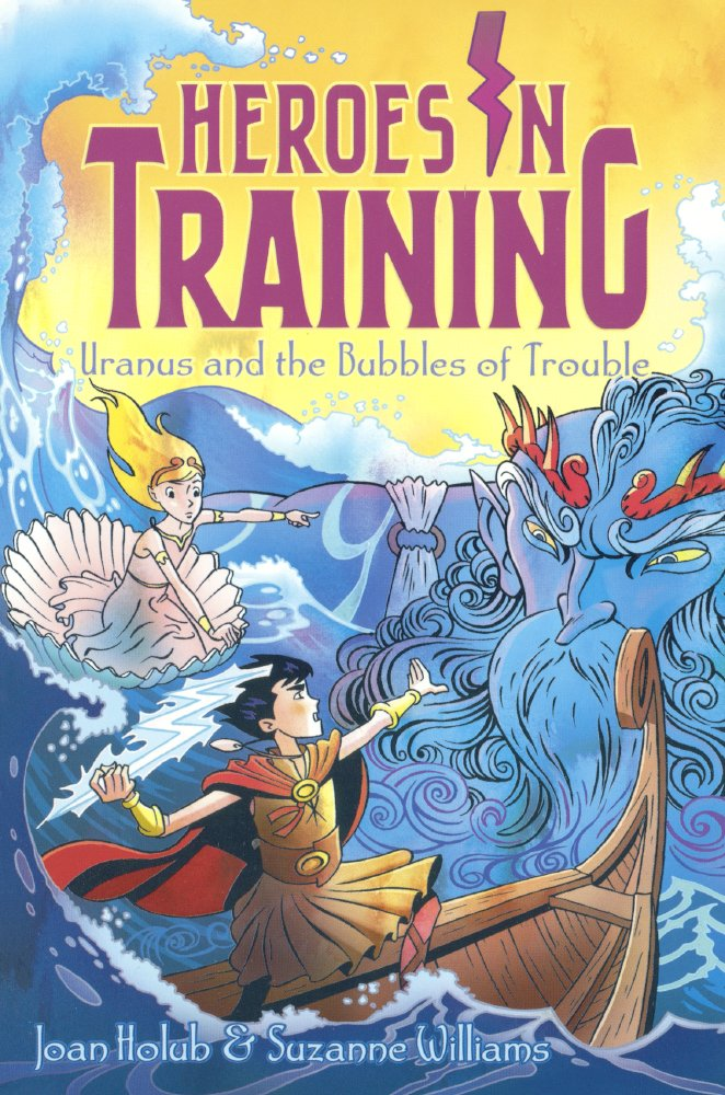 Uranus And The Bubbles Of Trouble (Turtleback School & Library Binding Edition) (Heroes in Training) pdf