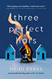 Three Perfect Liars: A Novel