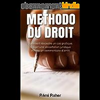 Methodo du Droit: Comment résoudre un cas pratique, rédiger une dissertation juridique et faire un commentaire d'arrêt (Juriswin)