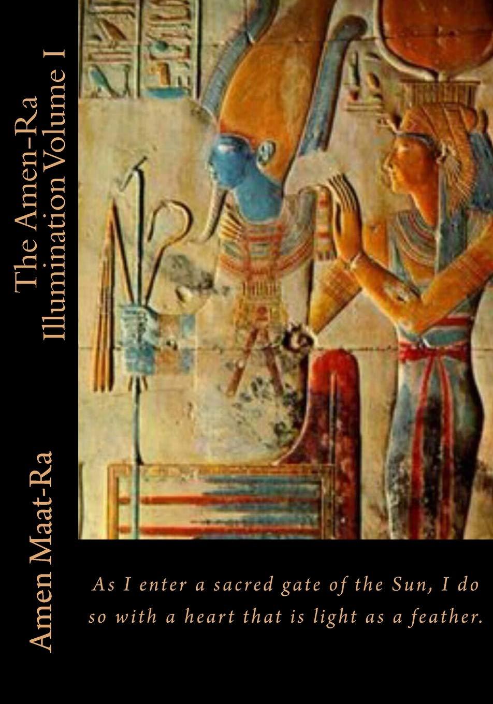 Download The Amen-Ra Illumination Volume I: Focuses on Honoring The Ancestors (Ancestor Veneration) and the Matriarchal Spiritual System of Kmt (Ancient Egypt) (Volume 1) pdf
