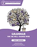 Grammar for the Well-Trained Mind: Purple Workbook: A Complete Course for Young Writers, Aspiring Rhetoricians,  and Anyone Else Who Needs to ... Works (Grammar for the Well-Trained Mind)