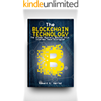 Blockchain Technology: Ultimate Guide for Investing and Understanding the Technology Behind Cryptocurrency, Bitcoin, Ethereum, Dash, Neocoin, Altcoin, ... and the Digital Currency (English Edition)