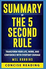 Summary of The 5 Second Rule: Transform Your Life, Work, and Confidence with Everyday Courage by Mel Robbins Paperback