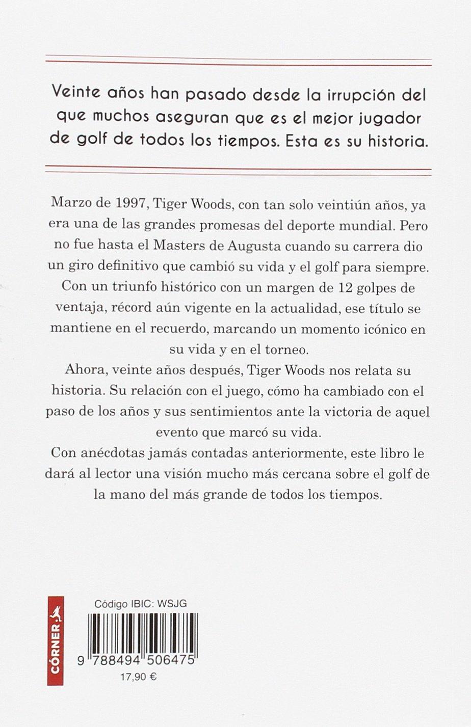 El Masters de mi vida (Córner): Amazon.es: Tiger Woods ...