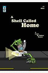 A Shell Called Home: A Comic by Tiphan Hunter Kindle Edition