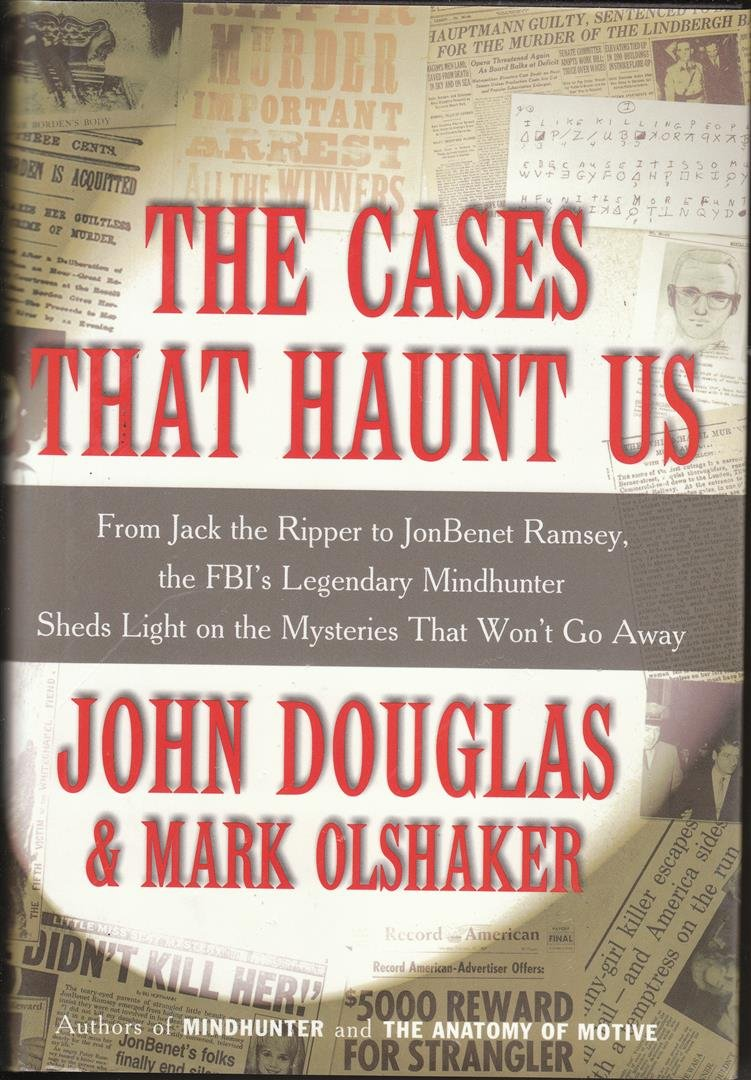Download The Cases That Haunt Us: From Jack the Ripper to JonBenet Ramsey, the FBI's Legendary Mindhunter Sheds Light on the Mysteries That Won't Go Away (Bookspan Large Print Edition) pdf
