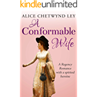 A Conformable Wife: A Regency Romance with a spirited heroine