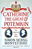 Catherine the Great and Potemkin: The Imperial Love Affair