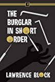 The Burglar in Short Order (Bernie Rhodenbarr Book 12)