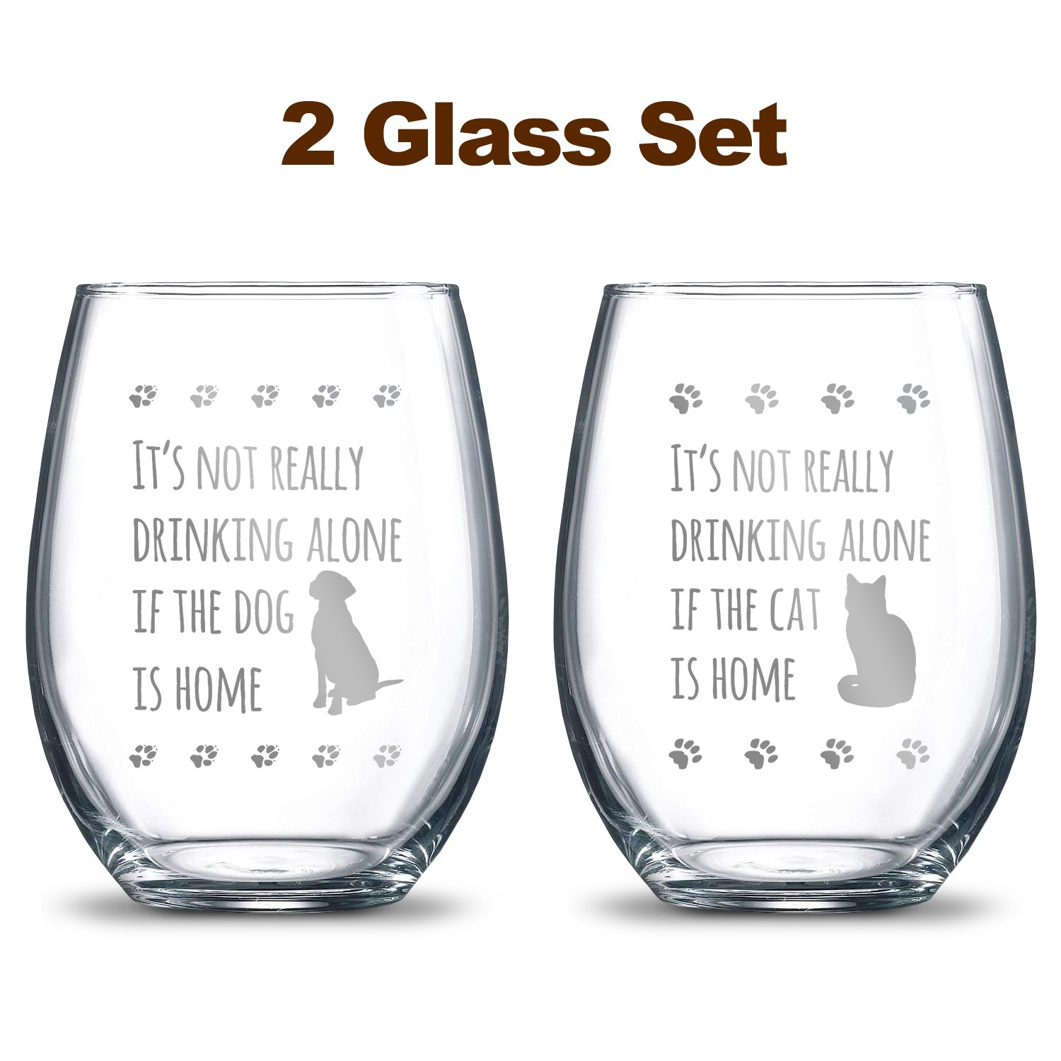 It's Not Really Drinking Alone if the Dog is Home + It's Not Really Drinking Alone if the Cat is Home 21oz. Etched Stemless Wine Glasses | 2 Glass Set Packed in an Stylish Gift Box |Pet Lovers Gift