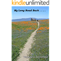 My Long Road Back