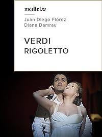 Verdi, Rigoletto – Juan Diego Flórez, Diana Damrau – Semperoper Dresden