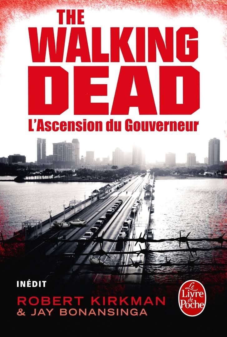 The Walking Dead L Ascencion Du Gouverneur Robert Kirkman