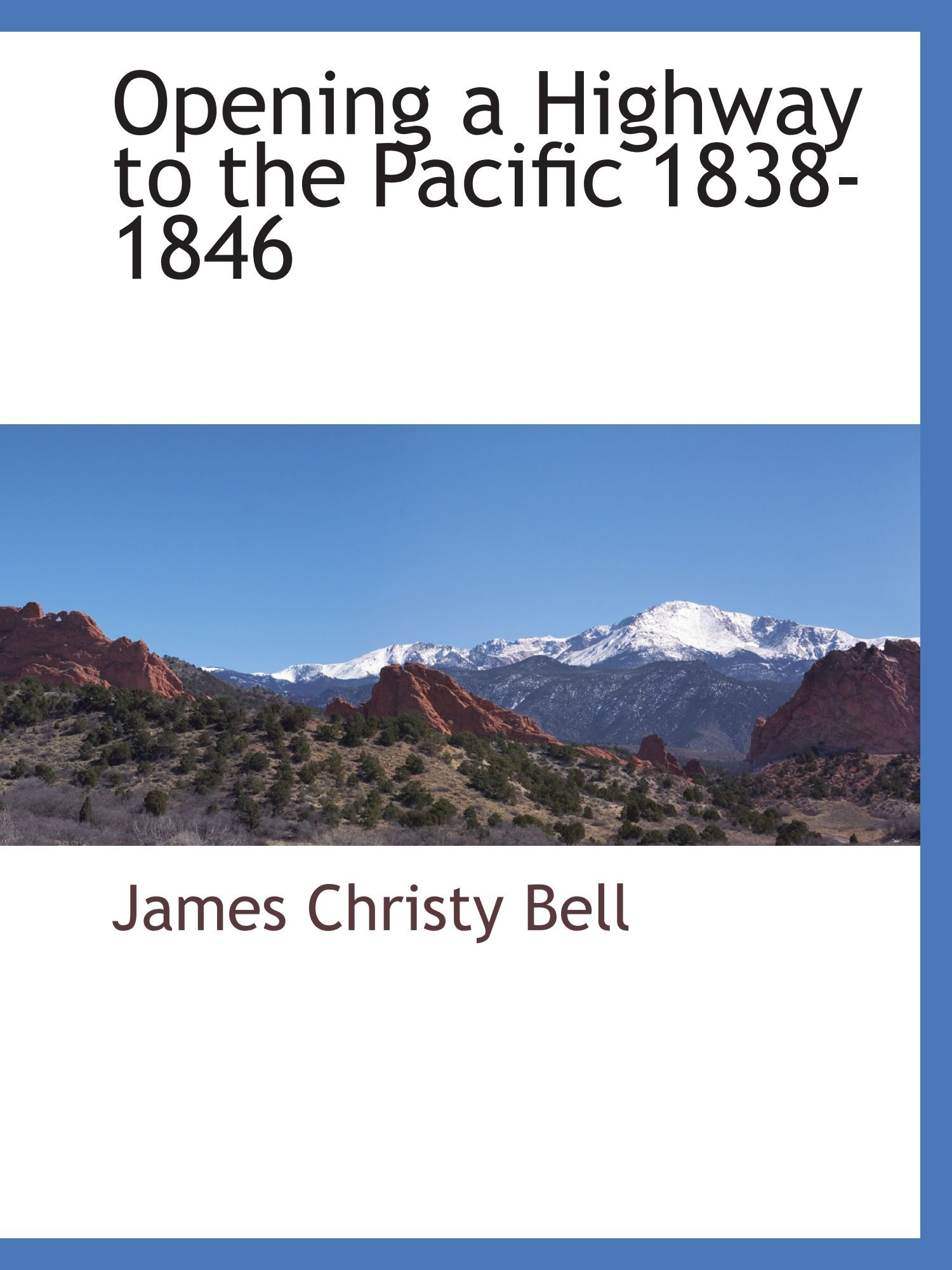 Download Opening a Highway to the Pacific 1838-1846 ebook