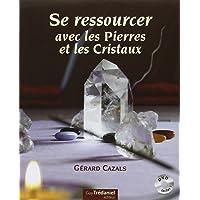 Se ressourcer avec les Pierres et les Cristaux ([DVD] inclus)