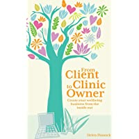 From Client to Clinic Owner: Create your wellbeing business from the inside out