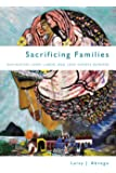 Sacrificing Families: Navigating Laws, Labor, and Love Across Borders