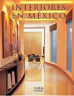 Mexican Interiors II / Interiores en Mexico II (Spanish Edition)