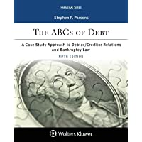 The ABCs of Debt: A Case Study Approach to Debtor/Creditor Relations and Bankruptcy Law (Paralegal Series)