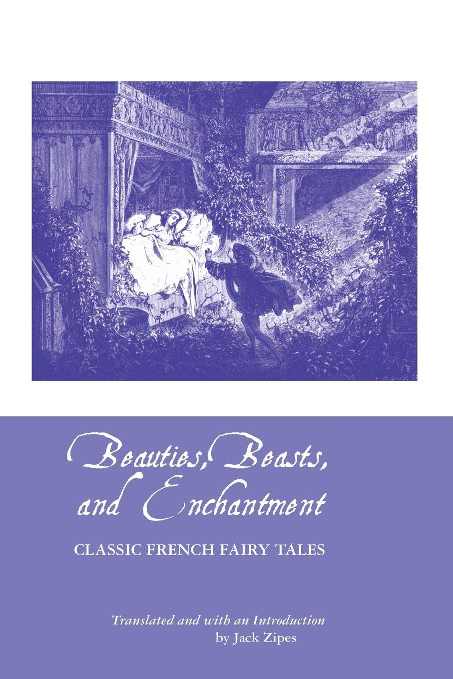 Read Online Beauties, Beasts and Enchantment: Classic French Fairy Tales (European Writers) pdf epub