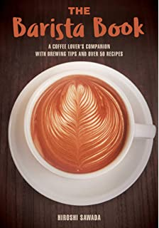 Hiroshis Latte Art And Barista Style Book
