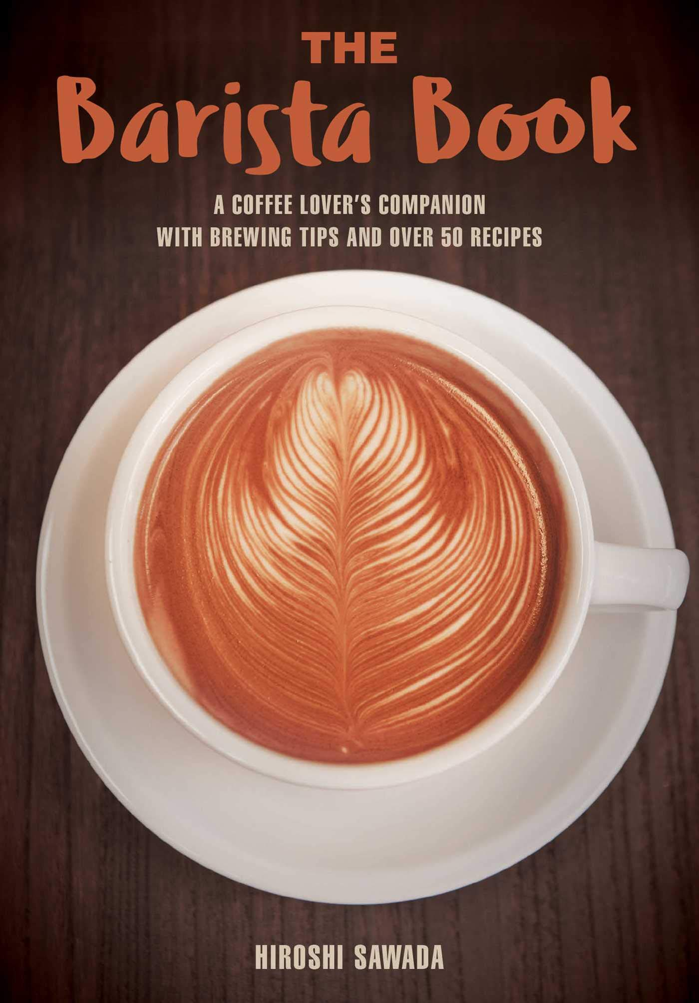 Hiroshi/'s Latte Art and Barista Style Language English Japanese Book