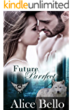 Future Purrfect: Paranormal Dating Agency (Ferro Mountain Shifters Book 5)