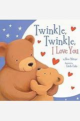 Twinkle, Twinkle, I Love You Paperback
