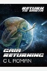 Gaia Returning (Return to Earth) Kindle Edition