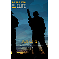 Building the Elite: The Complete Guide to Building Resilient Special Operators (English Edition)