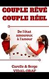 Couple rêvé Couple réel: De l'état amoureux à l'amour