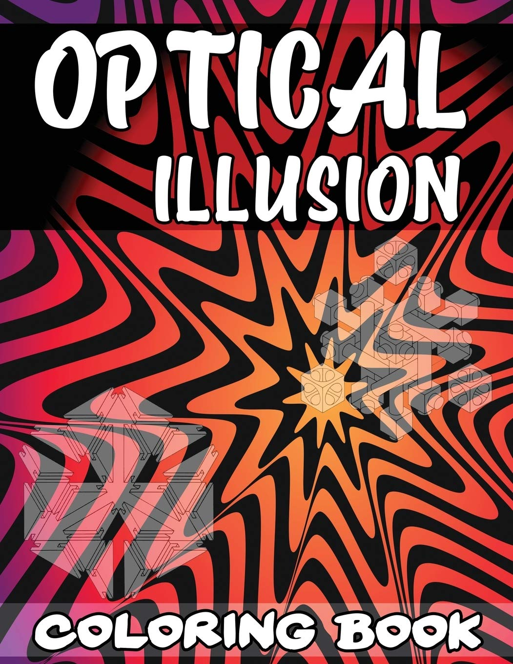 Optical Illusion Coloring Book A Cool Drawing Book for Adults and ...