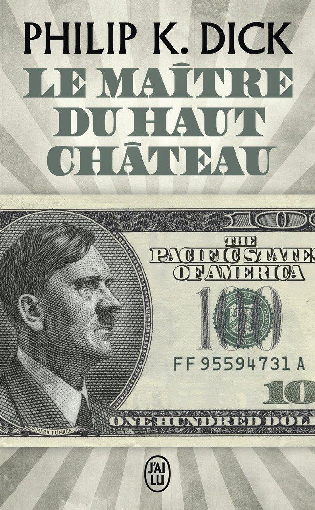 Le maître du haut château Poche – 12 novembre 2013 Philip K. Dick J'AI LU 2290082325 French