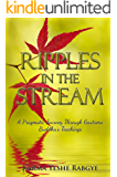 Ripples in the Stream: A Pragmatic Journey Through Gautama Buddha's Teachings