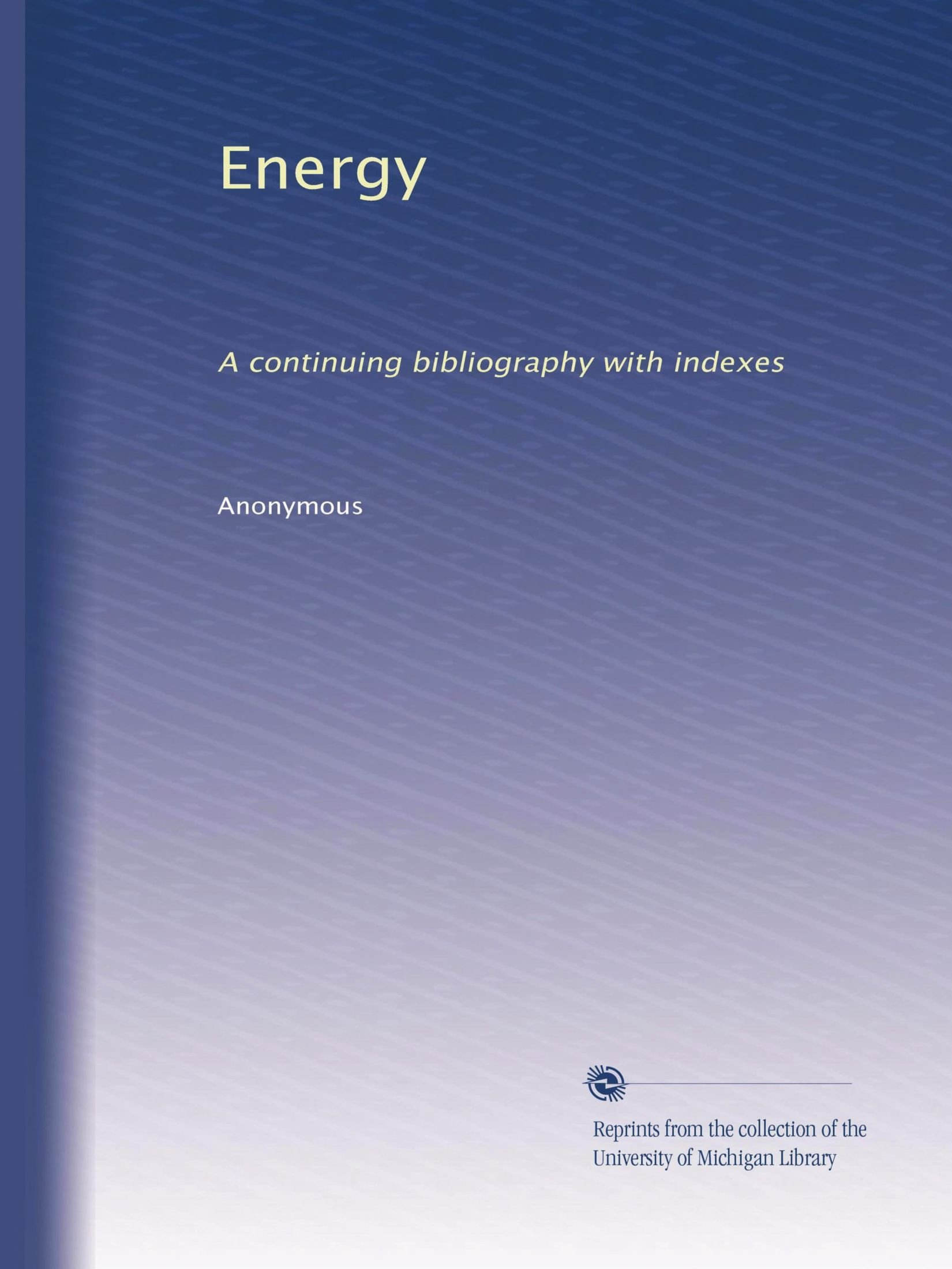 Energy: A continuing bibliography with indexes (Volume 20) pdf epub