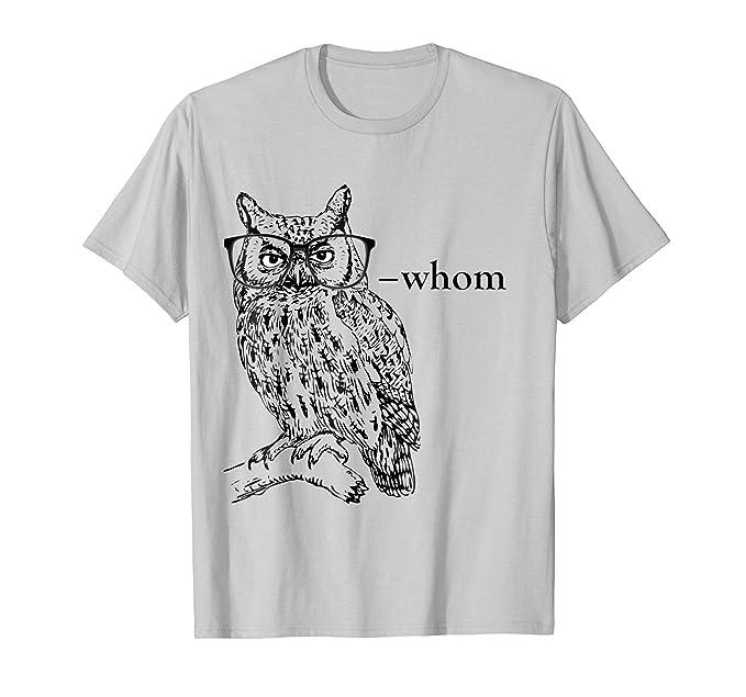 0f26a0e88aa Amazon.com  Who Whom Grammar Owl t shirt  Clothing