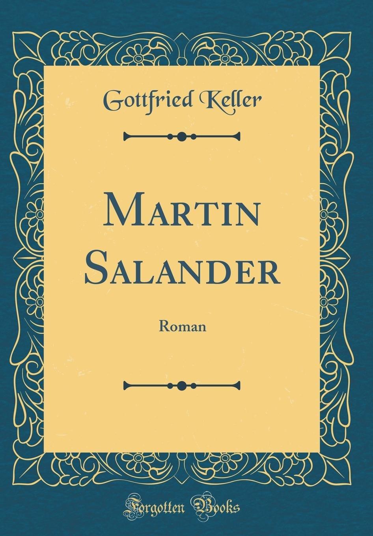 Martin Salander: Roman (Classic Reprint)