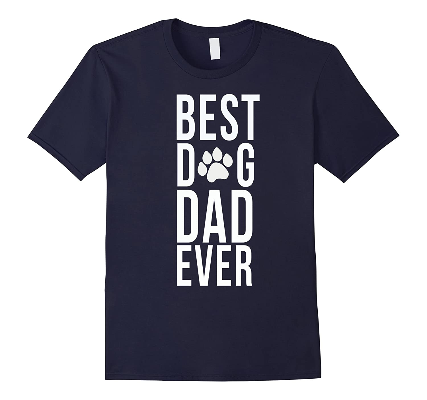 Mens Best Dog Dad Ever T-shirt Dog Lover Dog Person T-shirt-RT