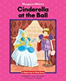 Cinderella at the Ball (Beginning-To-Read)