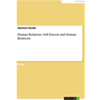Human Relations. Self Esteem and Human Relations (English Edition)